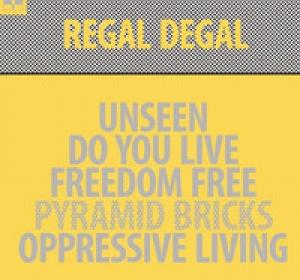 Regal Degal - Unseen